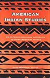 American Indian Studies : An Interdisciplinary Approach to Contemporary Issues, , 0820439169