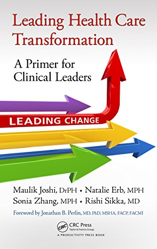 Download Leading Health Care Transformation: A Primer for Clinical Leaders Pdf
