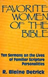 Favorite Women of the Bible, R. Blaine Detrick, 1556730284