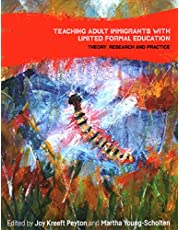 Teaching Adult Immigrants with Limited Formal Education: Theory, Research and Practice