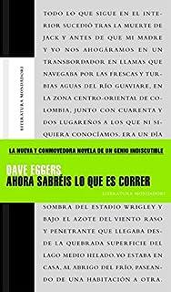 Ahora Sabreis lo Que es Correr/ You Shall Know Our Velocity (Spanish Edition)