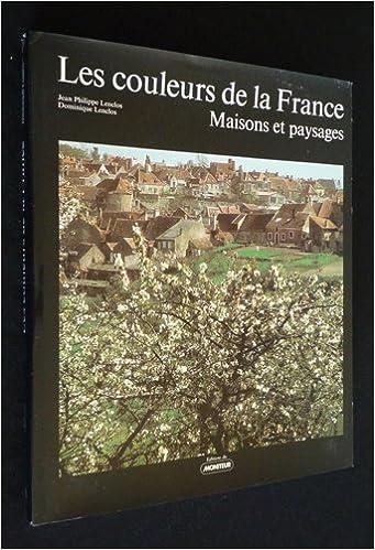 Livre Les Couleurs de la France : Maisons et paysages epub, pdf