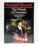Wheels of Commerce Vol. II : Civilization and Capitalism 15th-18th Century, Braudel, Fernand, 0060150912