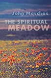 The Spiritual Meadow: By John Moschos (Cistercian Studies)