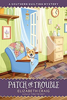 Patch of Trouble (A Southern Quilting Mystery Book 6) by [Craig, Elizabeth]