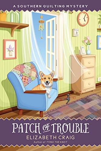 Patch of Trouble (A Southern Quilting Mystery Book 6)