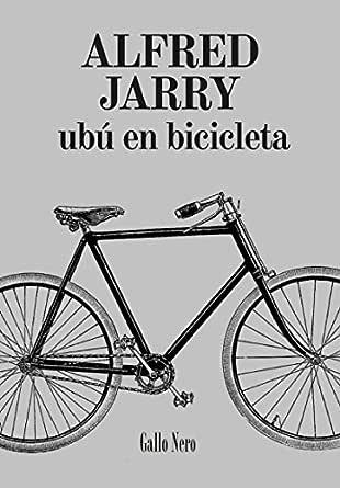Ubú en Bicicleta: Novela (Piccola nº 6) eBook: Jarry, Alfred, Salas, Laura: Amazon.es: Tienda Kindle