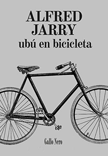 Amazon.com: Ubú en Bicicleta: Novela (Piccola nº 6) (Spanish Edition) eBook: Alfred Jarry, Laura Salas: Kindle Store