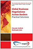 Global Business Negotiations Across Borders, Claude Cellich and Subhash Jain, 1606492497