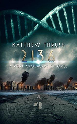2136: A Post-Apocalyptic Novel by [Thrush, Matthew]