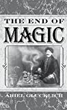 img - for The End of Magic book / textbook / text book