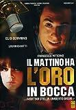 Mattino Ha L'Oro In Bocca (Il) - IMPORT