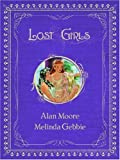 Lost Girls Collected by Alan Moore (September 12,2006)