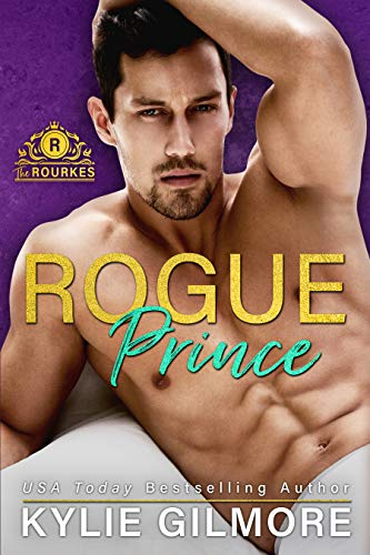 Rogue Prince (The Rourkes, Book 7) by [Gilmore, Kylie]