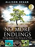 img - for No More Endlings: Saving Species One Story at a Time book / textbook / text book