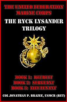 The United Federation Marine Corps: The Ryck Lysander Trilogy by [Brazee, Jonathan P.]