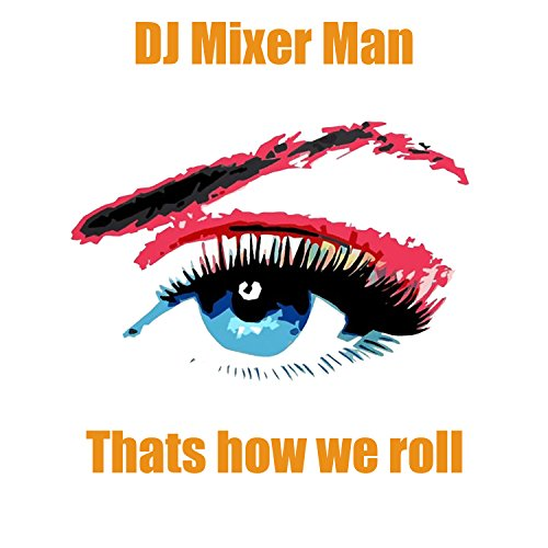 This is how we roll (Club Mix)