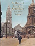 img - for The History of the City of Sheffield 1843-1993. Volume I: Politics book / textbook / text book