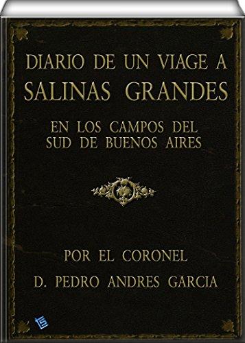 Descargar Libro Diario De Un Viage A Salinas Grandes, En Los Campos Del Sud De Buenos Aires Pedro Andrés García