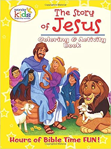 The Story Of Jesus Coloring And Activity Book Wonder Kids 9780758652225 Amazon Books