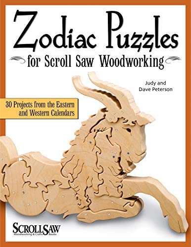 (Zodiac Puzzles for Scroll Saw Woodworking: 30 Projects from the Eastern and Western Calendars (Scroll Saw Woodworking & Crafts Book) )
