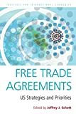 Free Trade Agreements: US Strategies and Priorities (Institute for International Economics Special Report)