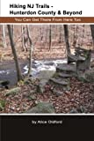 Hiking NJ Trails -- Hunterdon County & Beyond: You Can Get There From Here Too