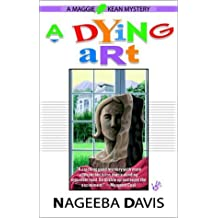A Dying Art (Maggie Kean Mysteries) by Nageeba Davis (2002-07-02)