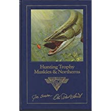 Hunting Hunting Trophy Muskies & Northerns (Complete Angler's Library)