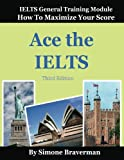 Image of Ace the IELTS: IELTS General Module - How to Maximize Your Score (3rd edition)
