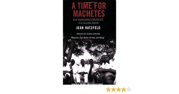 Machete Season: The Killers in Rwanda Speak book pdf