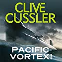 Pacific Vortex! Audiobook by Clive Cussler Narrated by Scott Brick