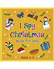 I Spy Christmas Book For Kids Ages 2-5: A Fun Guessing Game, Picture & Puzzle Coloring Book For Preschoolers And Toddlers - Learn The Alphabet Christmas Activity Book | Great Stocking Stuffer Idea For Little Children's