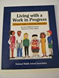 Living with a Work in Progress : A Parent's Guide to Surviving Adolescence, Freeman, Carol G., 1560901136