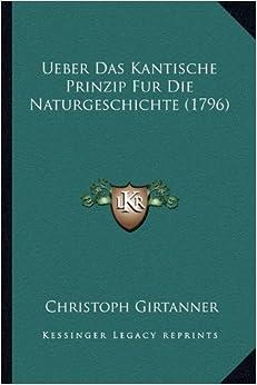 Ueber Das Kantische Prinzip Fur Die Naturgeschichte (1796)