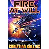 Fire At Will: A Space Opera Adventure with LitRPG Elements (Far Beyond Book 1)
