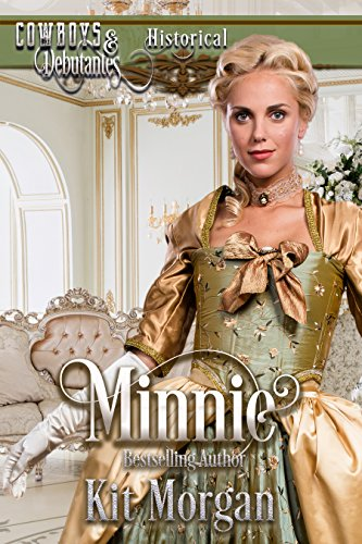 Minnie (Cowboys and Debutantes, Historical Book 3)