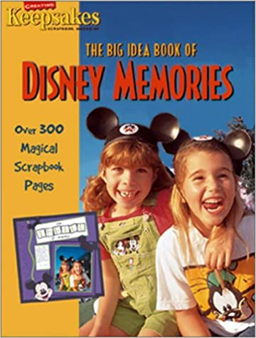 The Big Idea Book of Disney Memories (Creating Keepsakes
