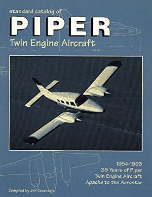 Standard Catalog of Piper Twin Engine Aircraft