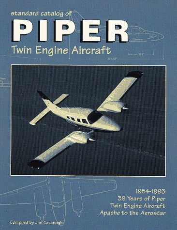 Standard Catalog of Piper Twin Engine Aircraft, 1954-1993 ()