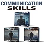 Communication Skills: 3 Books: Negotiations & Sales Pitches - Small Talk - The Art of Communication  | George Baisley