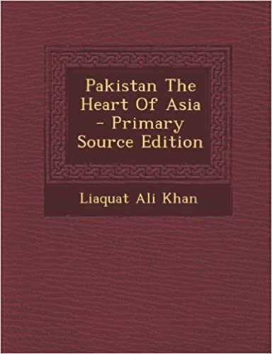 PAKISTAN THE HEART OF ASIA EPUB