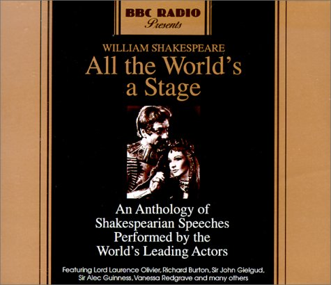 All the World's a Stage: An Anthology of Shakespearean Speeches