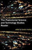 The Postcolonial Science and Technology Studies Reader, , 0822349574