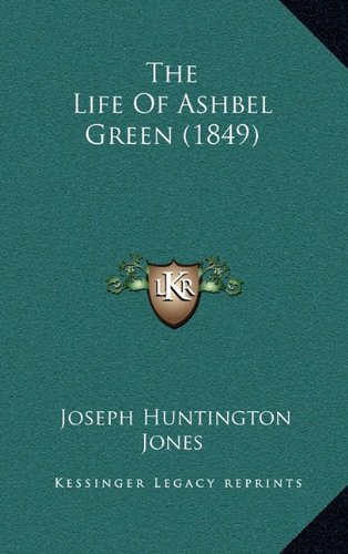 The Life Of Ashbel Green (1849) PDF