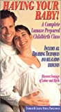Having Your Baby! A Complete Lamaze Prepared Childbirth Class
