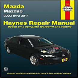 Mazda6 2003 thru 2011 haynes repair manual editors of haynes mazda6 2003 thru 2011 haynes repair manual 1st edition fandeluxe Choice Image
