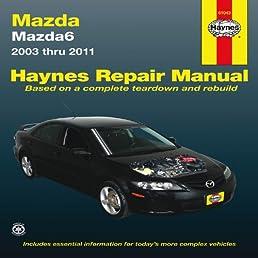 mazda6 2003 thru 2011 haynes repair manual editors of haynes rh amazon com workshop manual mazda 6 repair manual mazda 626 pdf