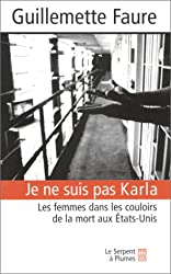 Je ne suis pas Karla : Les Femmes dans les couloirs de la mort aux Etats-Unis