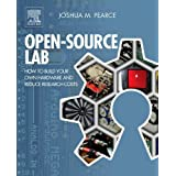 Open-Source Lab: How to Build Your Own Hardware and Reduce Research Costs